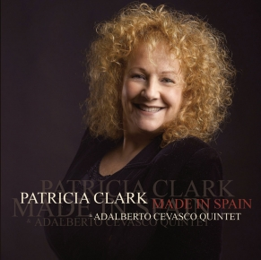 Made in Spain Patricia Clark & Adalberto Cevasco Quintet